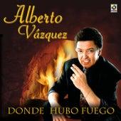 Donde Hubo Fuego by Alberto Vazquez
