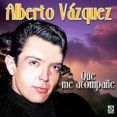 Que Me Acompañe by Alberto Vazquez