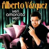 Ven Amorcito Ven by Alberto Vazquez