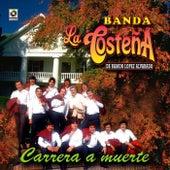 Carrera A Muerte by Banda La Costeña