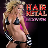 Hair Metal In Covers by Various Artists