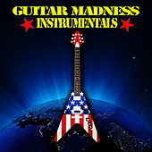 Guitar Madness - Instrumentals by Guitar Instrumentals