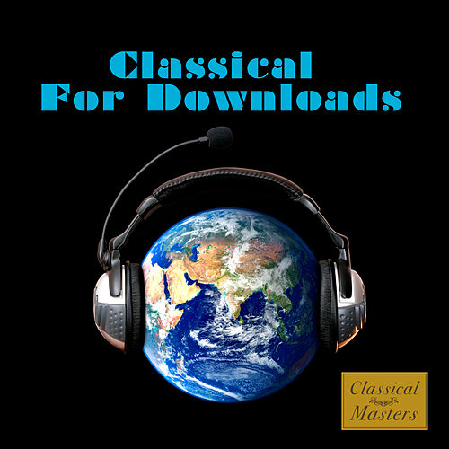 Classical For Downloads by Various Artists