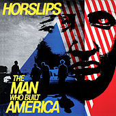 The Man Who Built America by Horslips