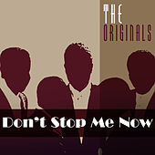 Don't Stop Me Now by The Originals