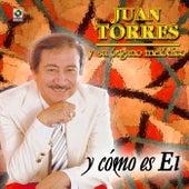 Y Como Es El by Juan Torres Y Su Organo Melodico