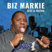 Just A Friend (Re-Recorded / Remastered) by Biz Markie