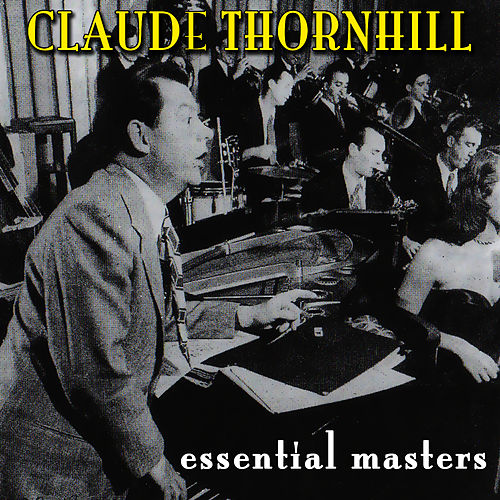 Essential Masters by Claude Thornhill
