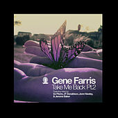 Take me Back Part 2 by Gene Farris