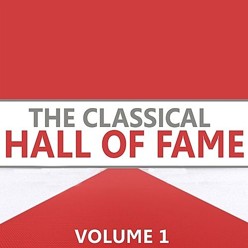 The Classical Hall of Fame, Vol. 1 by Various Artists