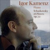 TCHAIKOVSKY, P.I.: 18 Morceaux, Op. 72 (Kamenz) by Pyotr Ilyich Tchaikovsky