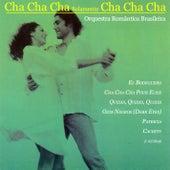 BRAZIL Orquestra Romantica Brasileira: Cha Cha Cha Solamente Cha Cha Cha by Orquestra Romântica Brasileira