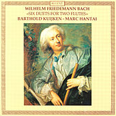 BACH, W.F.: Duets Nos. 1-6 for 2 Flutes (Kuijken, Hantai) by Barthold Kuijken