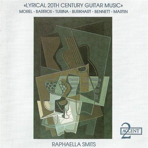 Guitar Recital: Smits, Raphaella - MOREL, J. / BARRIOS, M.A. / TURINA, J. / BURKHART, F. / BENNETT, R.R. (Lyrical 20th Century Guitar Music) by Raphaella Smits