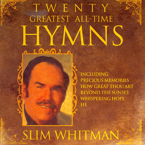 20 Greatest All Time Hymns by Slim Whitman