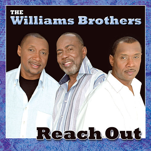 Reach Out by The Williams Brothers