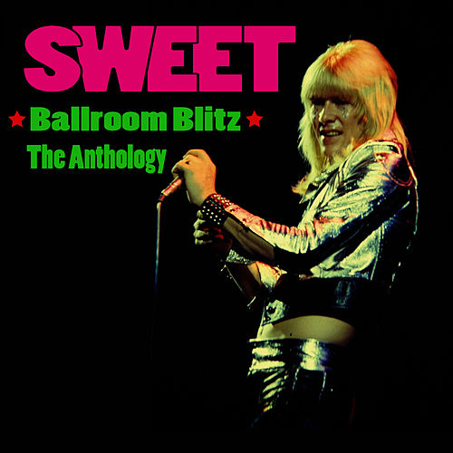 Ballroom Blitz - The Anthology by Sweet