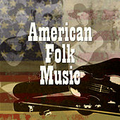 American Folk Music by Various Artists