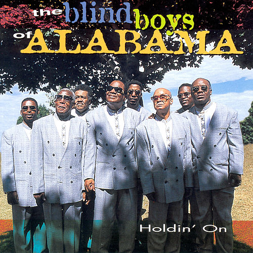 Holdin' On by The Blind Boys Of Alabama