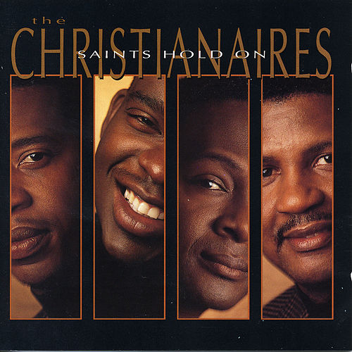 Saints Hold On by The Christianaires