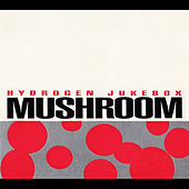 Hydrogen Jukebox by Mushroom (vs. Faust vs. Bundy K. Brown)
