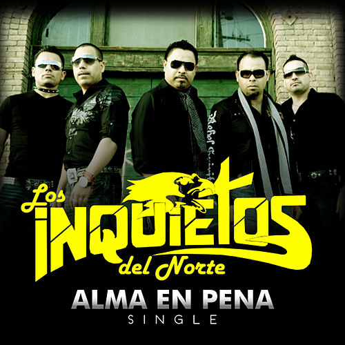 Alma En Pena - Single by Los Inquietos Del Norte
