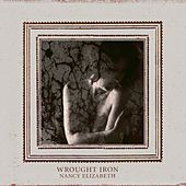 Wrought Iron by Nancy Elizabeth