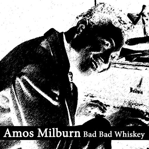 Bad Bad Whiskey by Amos Milburn