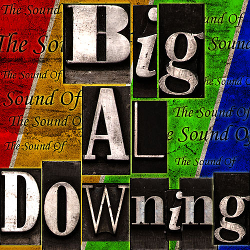 The Sound Of Big Al Downing by Big Al Downing
