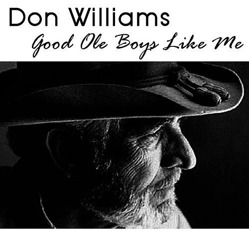 Good Ole Boys Like Me by Don Williams