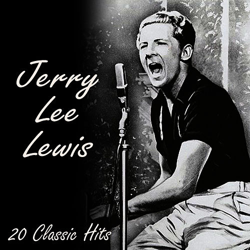 20 Classic Tracks by Jerry Lee Lewis