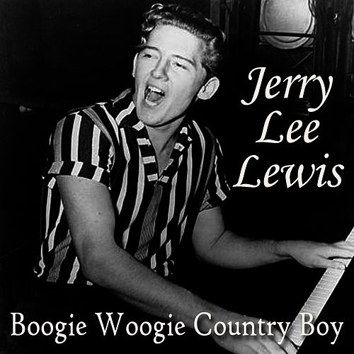 Boogie Woogie Country Boy by Jerry Lee Lewis