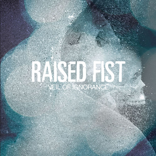 Veil Of Ignorance by Raised Fist