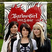 Love & War by BarlowGirl