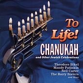 To Life! Songs Of Chanukah And Other Jewish Celebrations by Various Artists