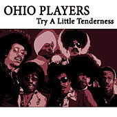 Try A Little Tenderness by Ohio Players