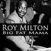 Big Fat Mama by Roy Milton
