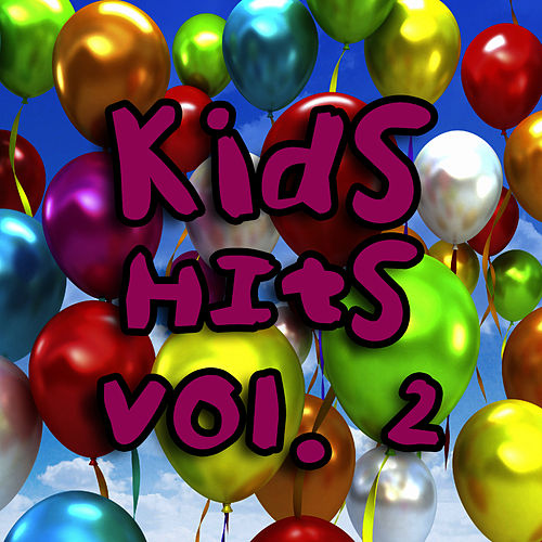 Kid's Hits Vol. 2 by The Kid's Hits Singers