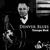 Denver Blues by Tampa Red