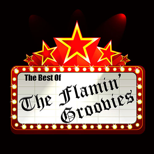 The Best Of The Flamin' Groovies by The Flamin' Groovies