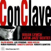 Conclave by Brian Lynch Latin Jazz Sextet