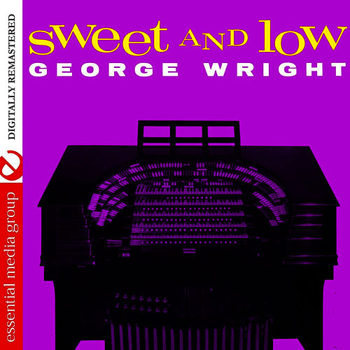 Sweet And Low (Digitally Remastered) by George Wright