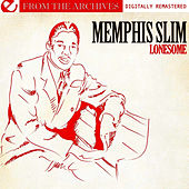 Lonesome - From The Archives (Digitally Remastered) by Memphis Slim