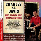 Sings Romantic Arias From Favorite Operas (Digitally Remastered) by Charles K. L. Davis