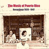 The Music of Puerto Rico / Recordings 1929 - 1947 by Various Artists