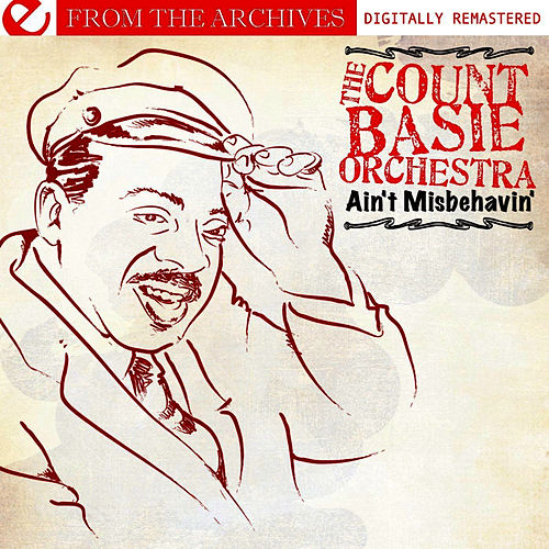 Ain't Misbehavin' - From The Archives (Digitally Remastered) by Count Basie Orchestra