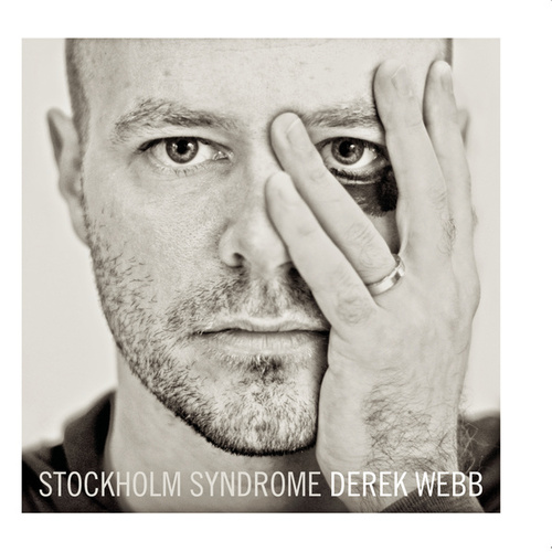 Stockholm Syndrome by Derek Webb