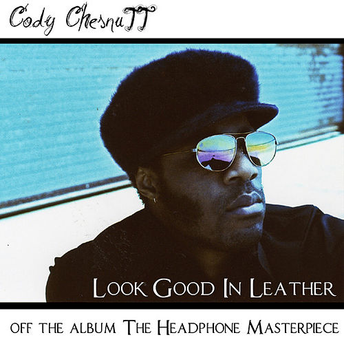 Look Good In Leather - Single by Cody ChesnuTT