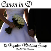 Canon in D - 12 Popular Wedding Songs by The O'Neill Brothers