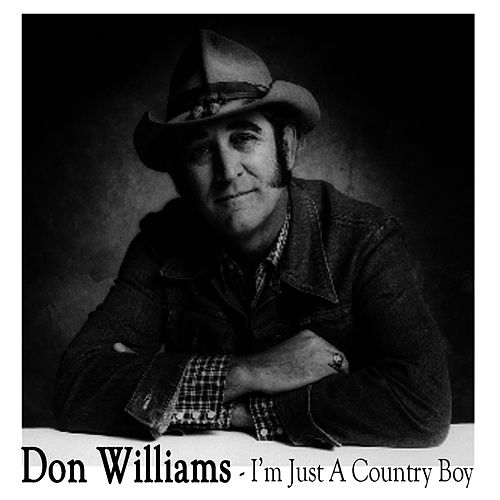 I'm Just A Country Boy by Don Williams